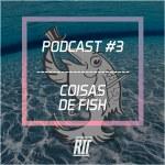 #3 coisas fish estratégia poker rit podcast