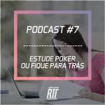 #7 estude estudar iniciantes estratégia poker rit podcast