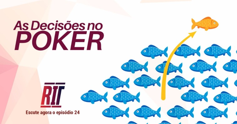 poker decisões podcast rit episodio 24